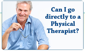 Can I Go Directly to a Physical Therapist?
